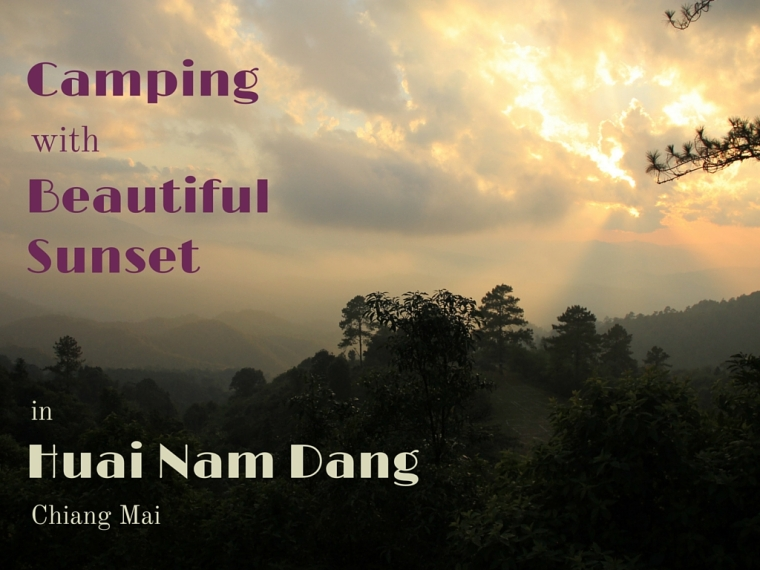 Camping in Huai Nam Dang, Chiang Mai, Thailand