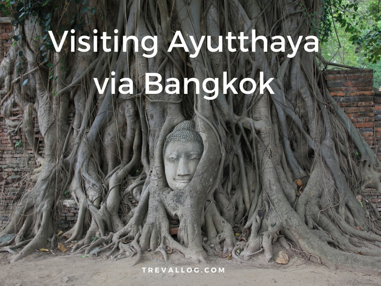 Visiting Ayutthaya via Bangkok