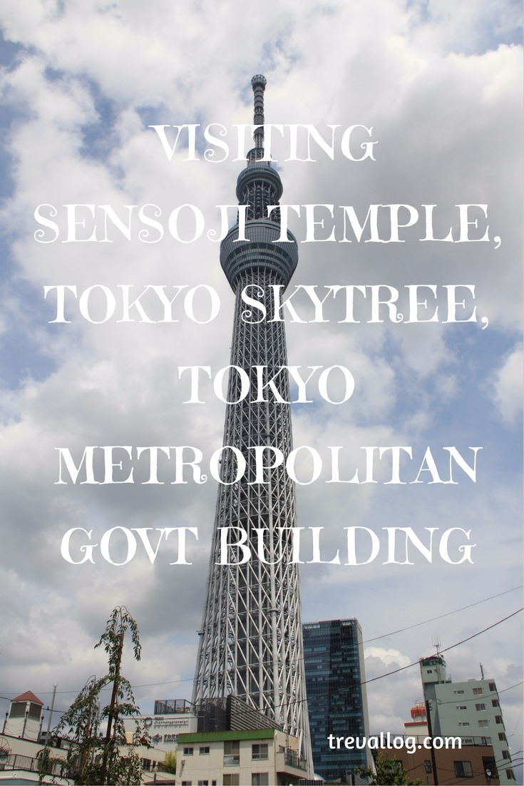 Things to do in Tokyo: visit Sensoji temple, Tokyo skytree, Tokyo Metropolitan Govt Building